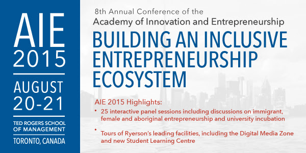 Invitation for 8th Academy of Innovation and Entrepreneurship Conference @ Ryerson University – August 20-21 2015