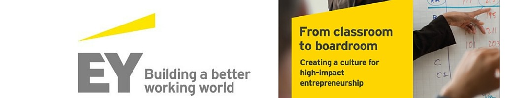 [Report from EY] From classroom to boardroom: creating a culture for high-impact entrepreneurship